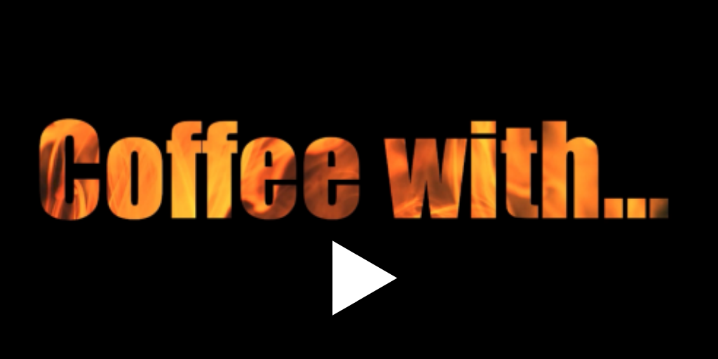 """Black background with """"Coffee with..."""" in orange and a white play arrow"""