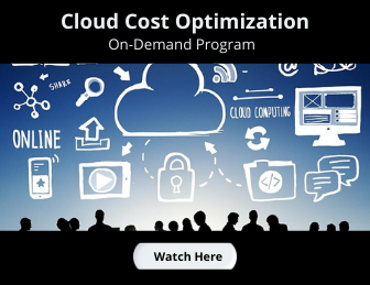 Graphic image with items feeding a cloud. Text: Cloud Cost Optimization, On-Demand Program. Watch Here button.